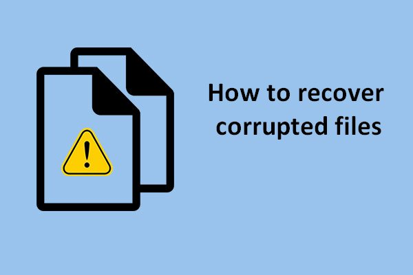 Recover corrupted files