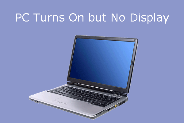 Don't Panic! 8 Solutions to Fix PC Turns On but No Display