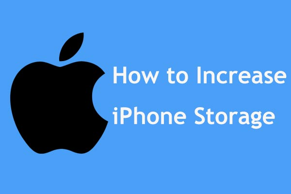 Here Are 8 Ways That Increase iPhone Storage Effectively - MiniTool