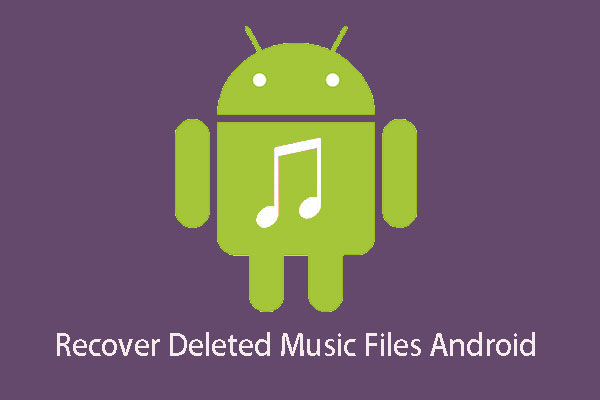 Need to Recover Deleted Music Files Android? It's Easy