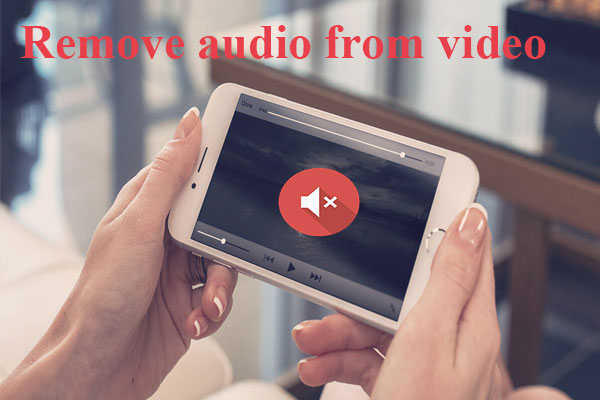 How to Remove Audio from Video – 7 Methods You Should Know