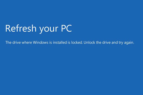 Fix -The Drive Where Windows Is Installed Is Locked (6 Ways) - MiniTool