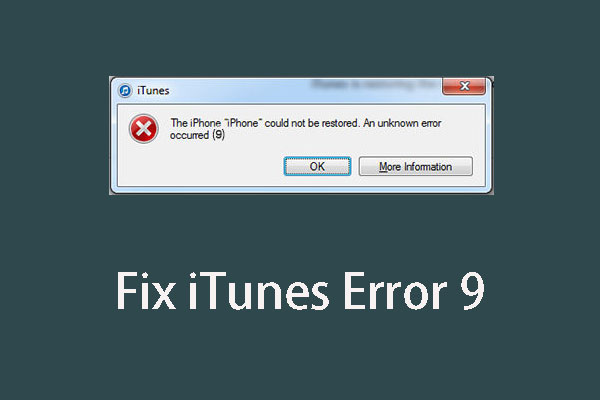 Some Available Solutions to Deal with iTunes Error 9 Issue - MiniTool