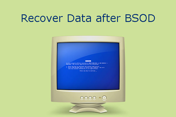 How to Recover Data after BSOD & How to Fix Blue Screen of Death