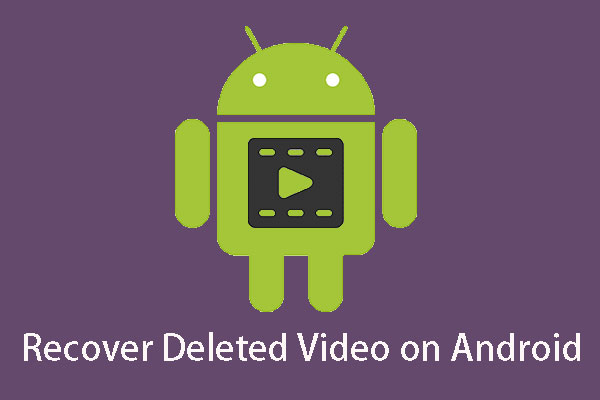 How Do You Recover Deleted Videos Android Effectively