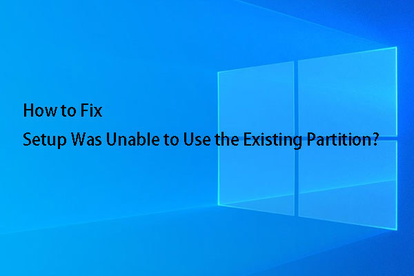 Fixed - Setup Was Unable to Use the Existing Partition (3 Cases