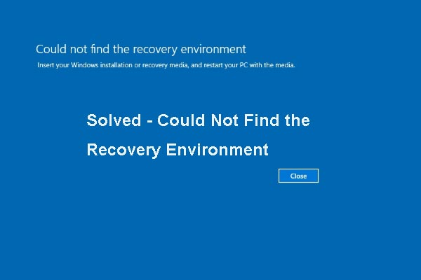 Top 3 Solutions to Could Not Find the Recovery Environment - MiniTool