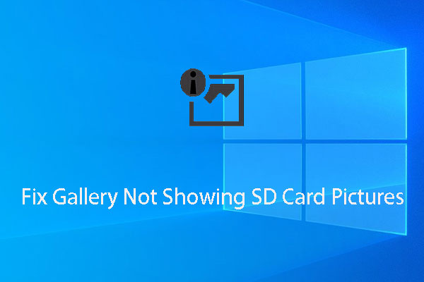 Gallery Not Showing SD Card Pictures! How to Fix It? - MiniTool