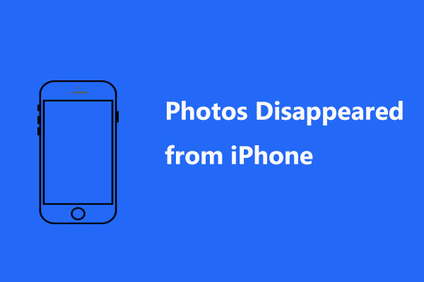 Photos Disappeared from iPhone Suddenly? Get Solutions Here