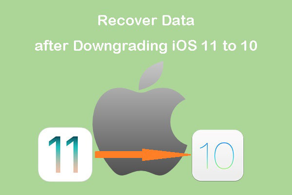 2 Ways to Recover Data after Downgrading iOS 11 to 10