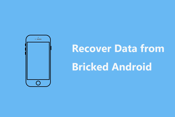 Need to Recover Data from Bricked Android? Find Solutions