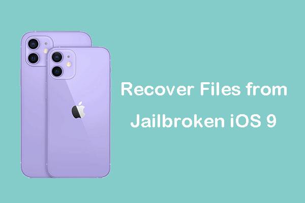 How to Recover Files from Jailbroken iOS 9/10/11/12 with