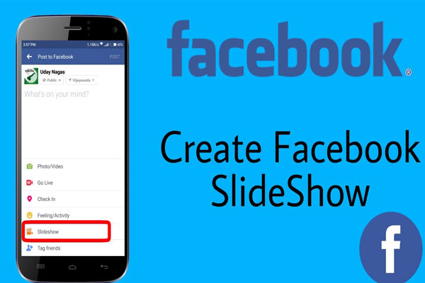 Facebook Slideshow: How to Create Slideshow on Facebook