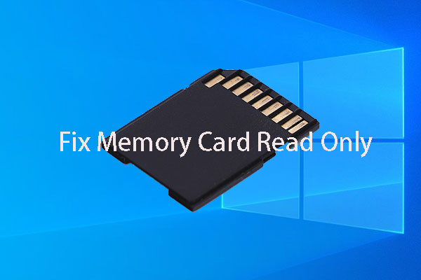 Learn How to Fix/Remove Memory Card Read Only - 5 Solutions - MiniTool
