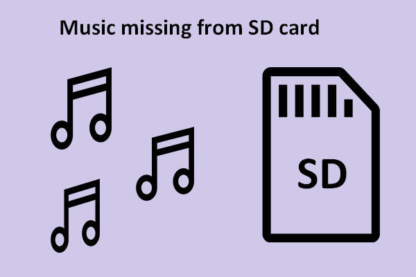 Quick Fix - Music Missing From SD Card Suddenly - MiniTool