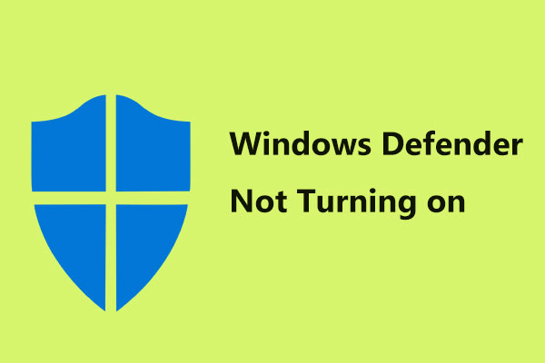 Full Fixes for Windows Defender Not Turning on in Windows 10/8/7