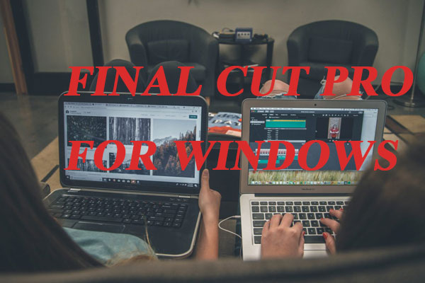Top 6 Alternatives to Final Cut Pro for Windows in 2019 - MiniTool