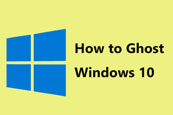 Use Best Ghost Image Software to Ghost Windows 10/8/7  Here Is Guide