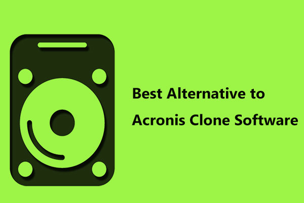 The Best Alternative to Acronis Clone Software: MiniTool
