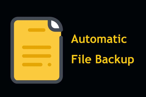 3 Ways to Create Automatic File Backup in Windows 10 Easily