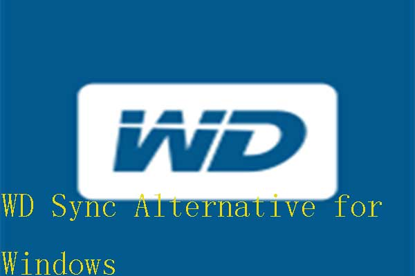 The Free WD Sync Software Alternatives for Windows 10/8/7 - MiniTool