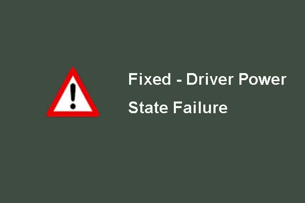 Top 6 Solutions to Drive Power State Failure Windows 10/8/7