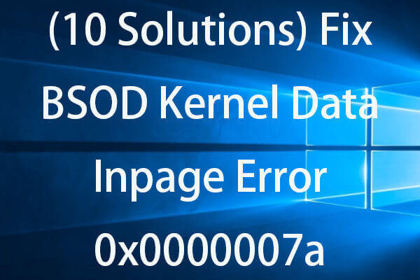 10 Solutions to Fix Kernel Data Inpage Error 0x0000007a Windows 10/8