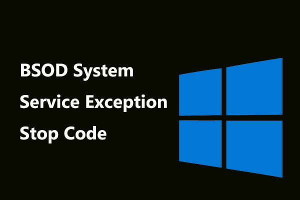Full Fixes for BSOD System Service Exception Stop Code