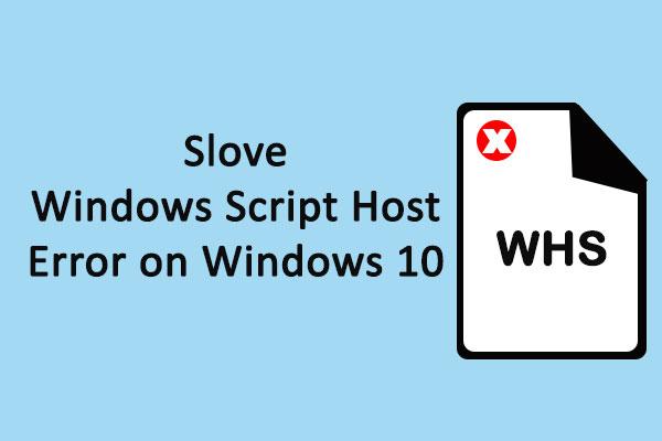 Solved – Windows Script Host Error On Windows 10 - MiniTool