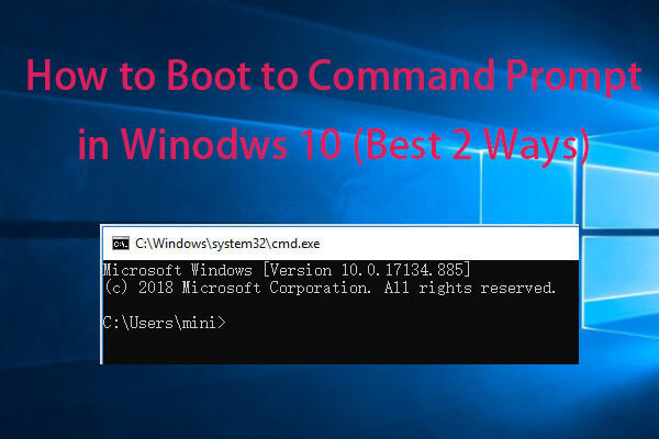 Best 2 Ways to Boot to Command Prompt in Windows 10