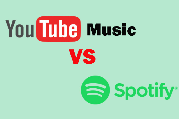 YouTube Music VS Spotify: Which Is Better Choice - MiniTool