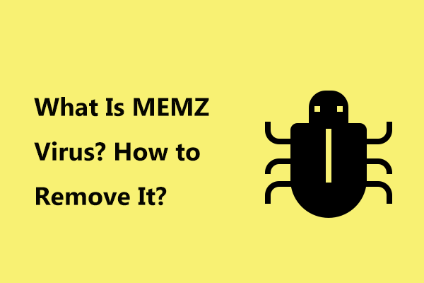 What Is Memz Virus How To Remove The Trojan Virus See A Guide