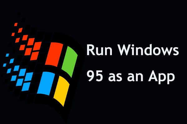 Now You Can Run Windows 95 as an App in Windows, Mac or Linux