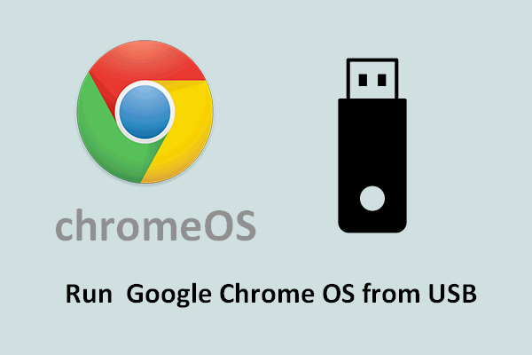 How To Run Google Chrome OS From Your USB Drive - MiniTool