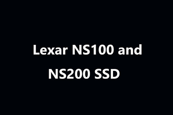 New Affordable Lexar NS100 and NS200 SSD Start at $30 up to $100