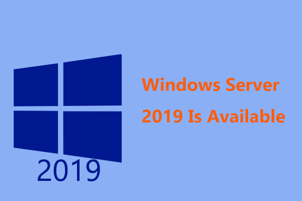 Now Windows Server 2019 Is Commercially Available, But