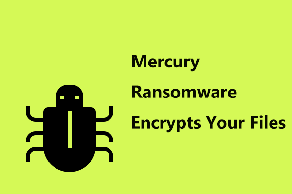 Mercury Ransomware Encrypts Your Files? Do These Things Now