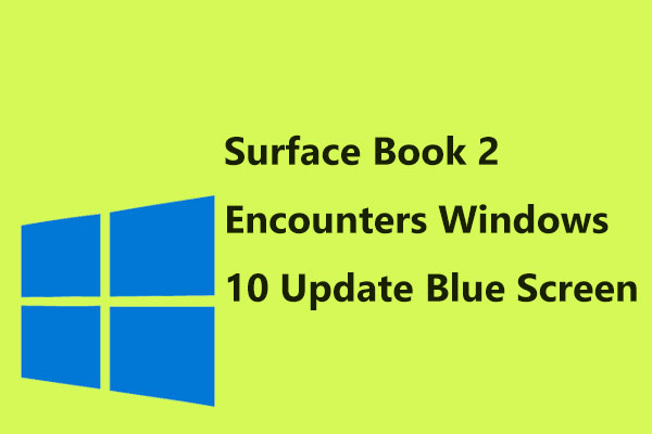 Surface Book 2 Encounters Windows 10 Update Blue Screen