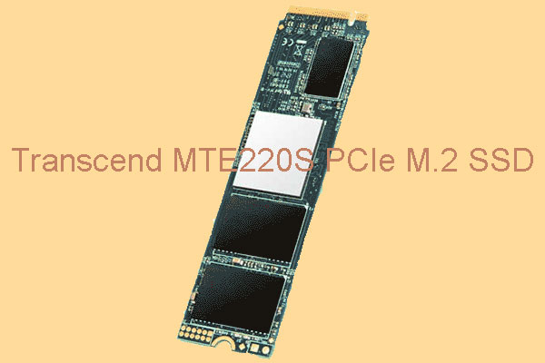 Transcend MTE220S PCIe M 2 SSD Has Been Released! See It now! - MiniTool