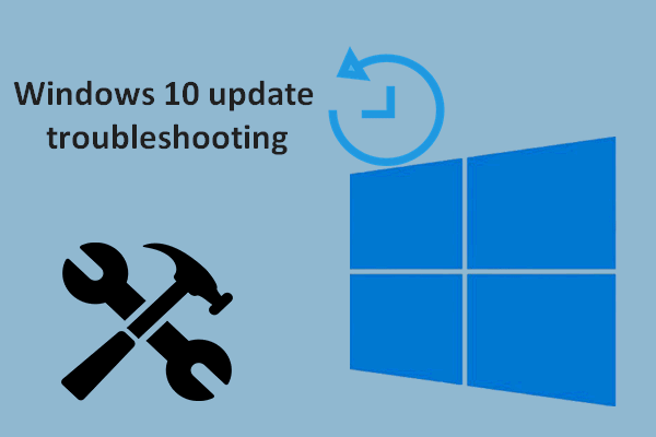 Windows 10 Update Troubleshooting: Problems And Fixes - MiniTool