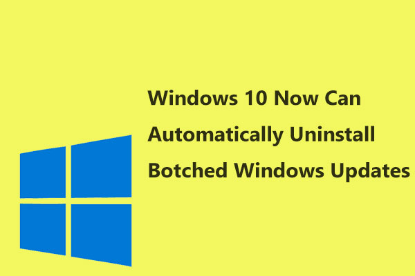 Windows 10 Now Can Automatically Uninstall Botched Windows
