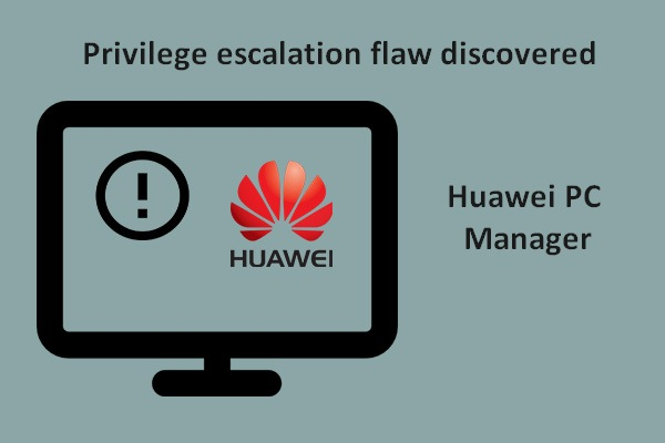 A Local Privilege Escalation Flaw Was Found In Huawei PCManager