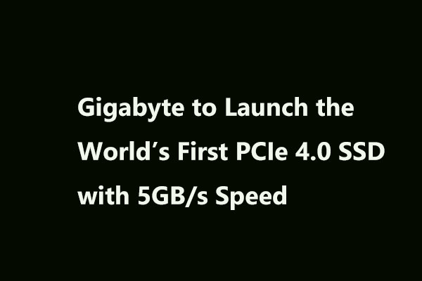 Gigabyte to Launch the World's First PCIe 4 0 SSD with 5GB/s