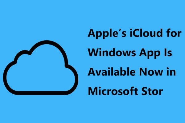 Apple's iCloud for Windows App Is Available Now in Microsoft