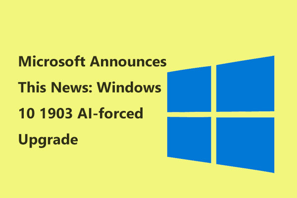 Microsoft Announces This News: Windows 10 1903 AI-forced Upgrade