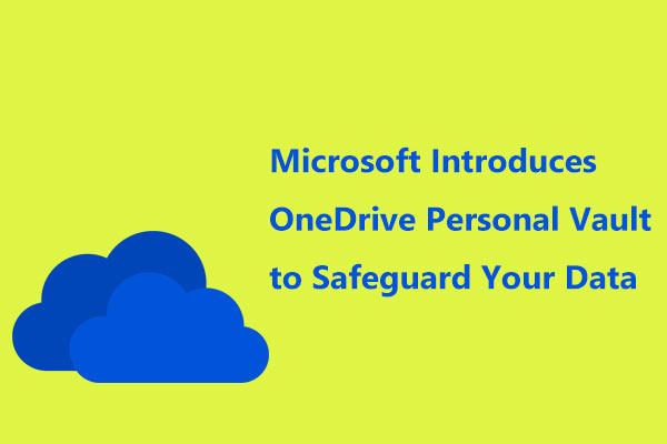 Microsoft Introduces OneDrive Personal Vault to Safeguard