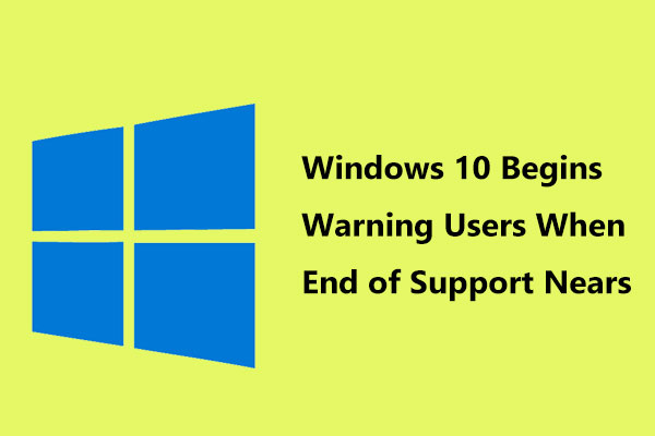 Windows 10 Begins Warning Users When End of Support Nears - MiniTool