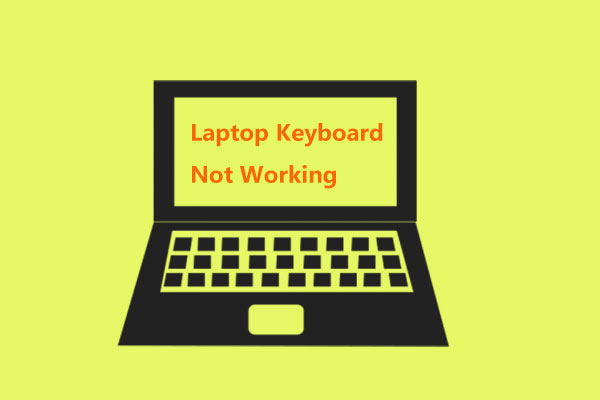 Here Are 5 Methods To Fix Laptop Keyboard Not Working Windows 10