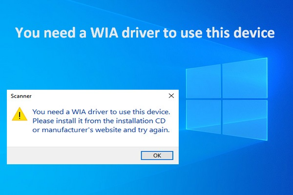 You Need A WIA Driver To Use This Device: How To Fix - MiniTool