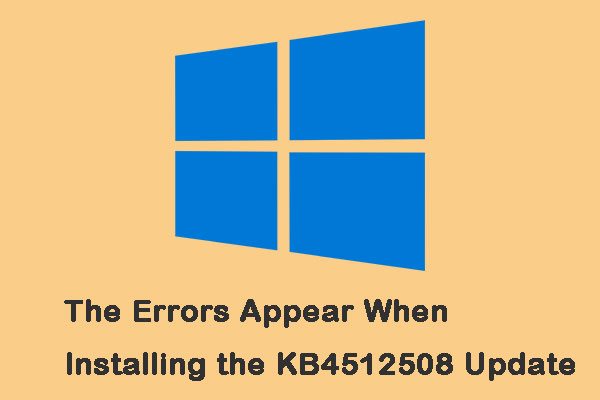 The Errors Appear When Installing the KB4512508 Update